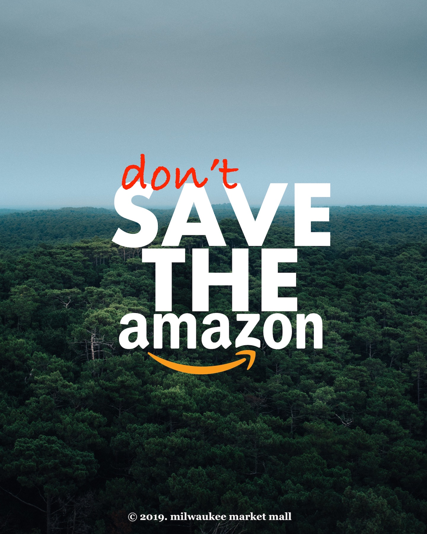 Don't Save The Amazon Campaign